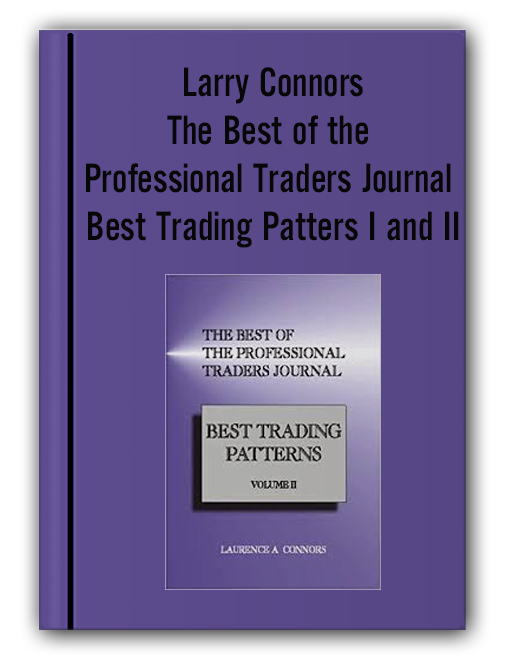 Larry Connors - The Best of the Professional Traders Journal Best Trading Patters I and II
