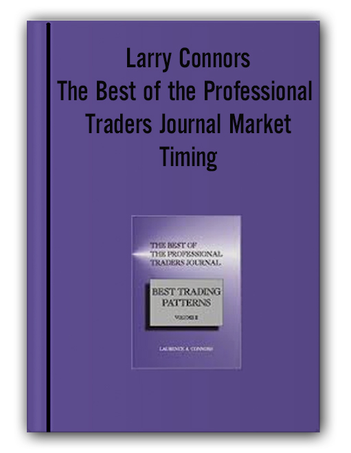 Larry Connors - The Best of the Professional Traders Journal Market Timing