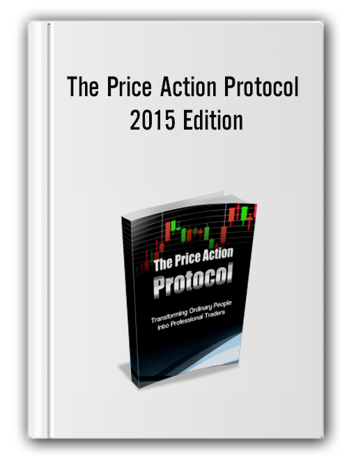 The Price Action Protocol - 2015 Edition