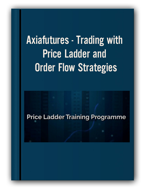 Axiafutures - Trading with Price Ladder and Order Flow Strategies