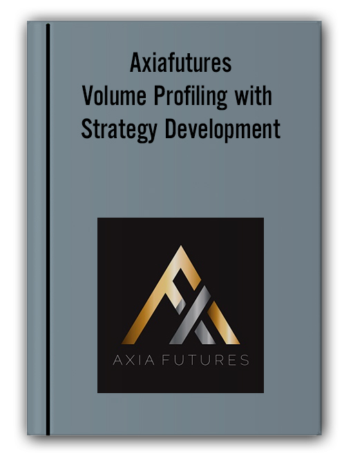 Axiafutures - Volume Profiling with Strategy Development