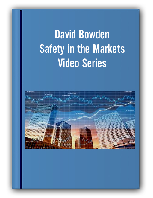 David Bowden – Safety in the Markets Video Series