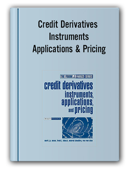 Credit Derivatives Instruments Applications & Pricing