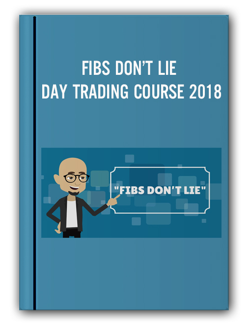 FIBS DON'T LIE – DAY TRADING COURSE 2018