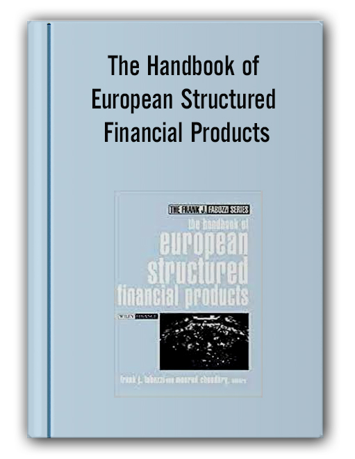 Frank J.Fabozzi - The Handbook of European Structured Financial Products