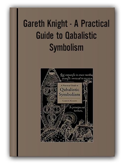 Gareth Knight - A Practical Guide to Qabalistic Symbolism