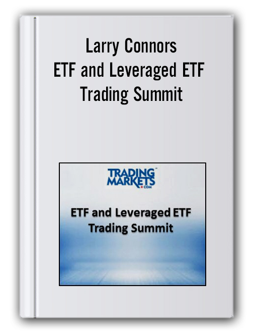 Larry Connors – ETF and Leveraged ETF Trading Summit