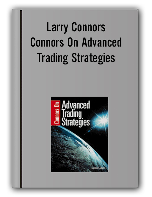 Larry Connors - Connors On Advanced Trading Strategies