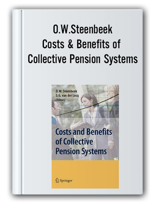 O.W.Steenbeek - Costs & Benefits of Collective Pension Systems