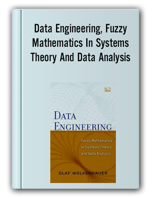 Olaf Wolkenhauer - Data Engineering, Fuzzy Mathematics In Systems Theory And Data Analysis