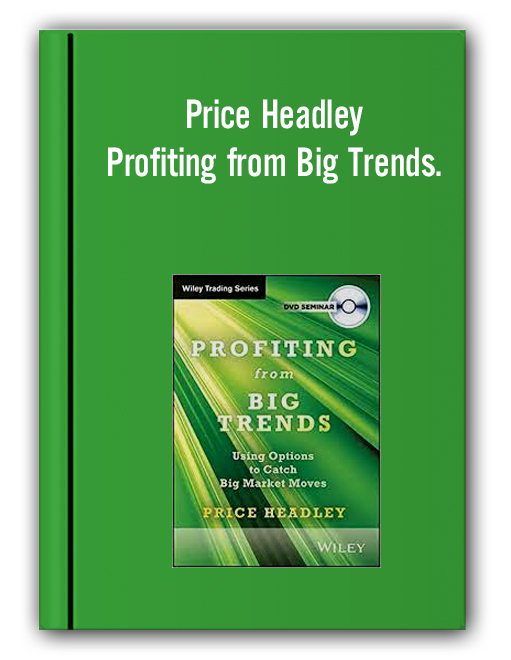 Price Headley - Profiting from Big Trends.