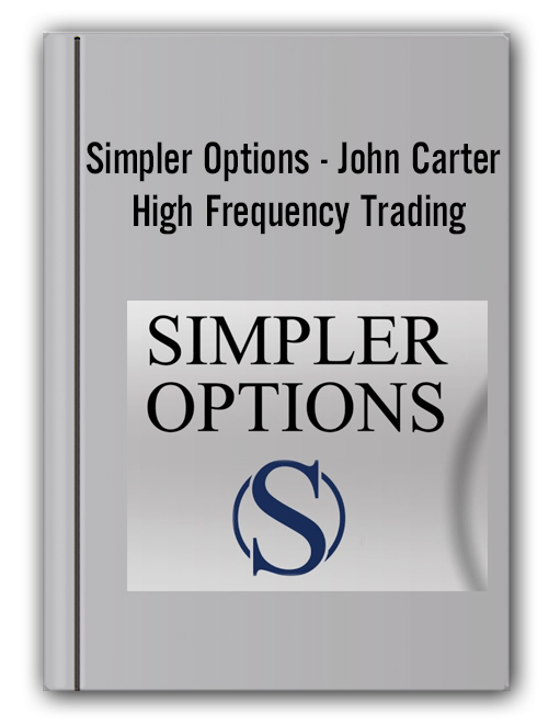 Simpler Options - John Carter - High Frequency Trading
