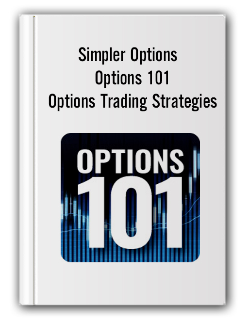 Simpler Options - Options 101 - Options Trading Strategies