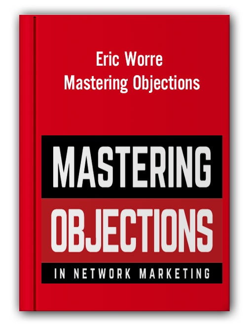 Eric Worre - Mastering Objections