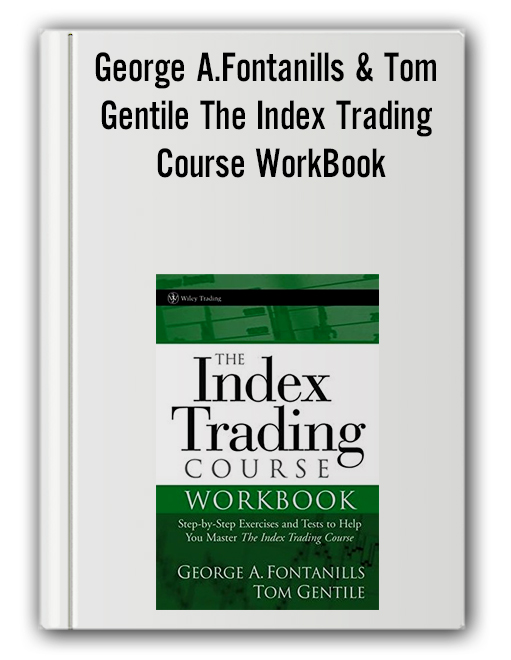 George A.Fontanills & Tom Gentile - The Index Trading Course WorkBook