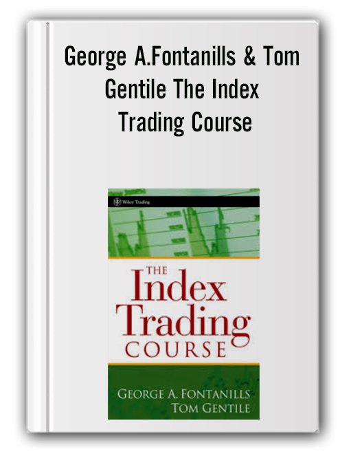 George A.Fontanills & Tom Gentile - The Index Trading Course
