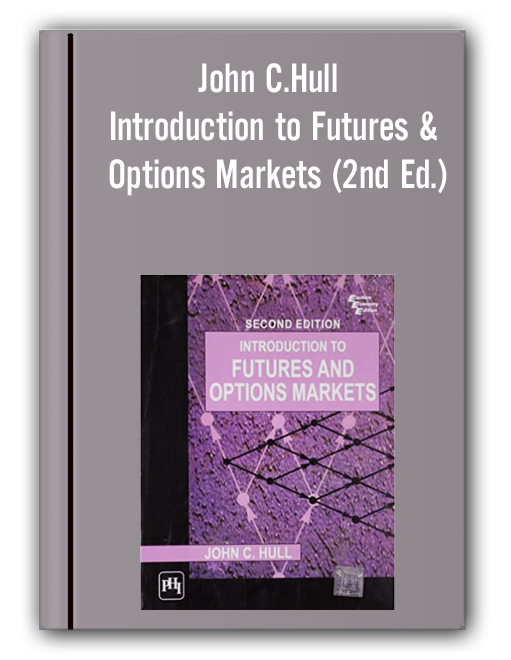 John C.Hull - Introduction to Futures & Options Markets (2nd Ed.)