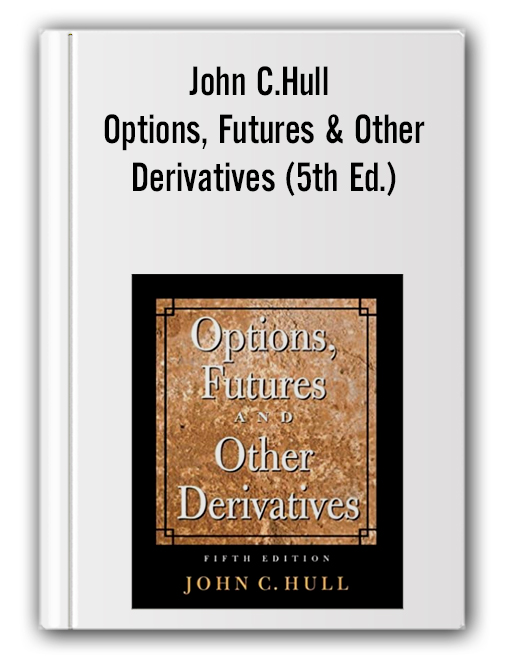 John C.Hull - Options, Futures & Other Derivatives (5th Ed.)