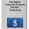 Kevin Haggerty - ''Trading With The Generals 2003-2004'' Training Course