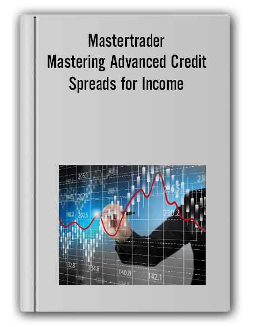 Mastertrader - Mastering Advanced Credit Spreads for Income