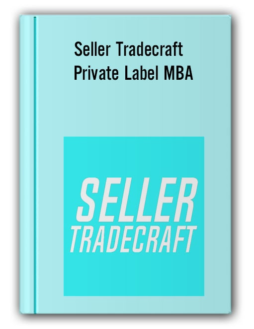 Seller Tradecraft - Private Label MBA
