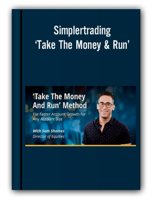 Simplertrading - 'Take The Money & Run' Method For Faster Account Growth for Any Account Size ( PRO PACKAGE )