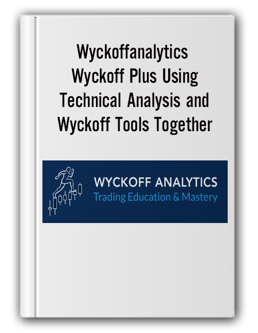 Wyckoffanalytics - Wyckoff Plus Using Technical Analysis and Wyckoff Tools Together