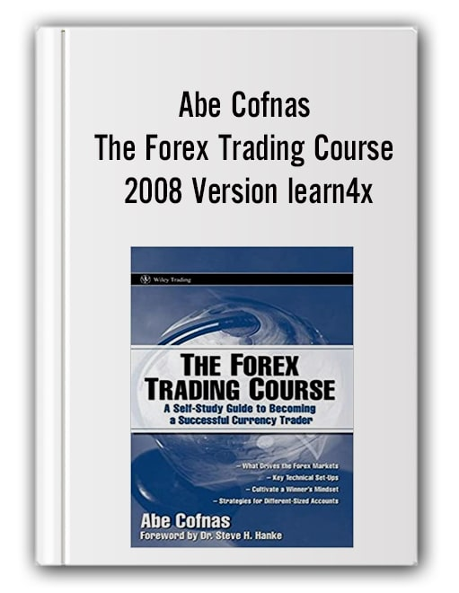 Abe Cofnas - The Forex Trading Course 2008 Version learn4x