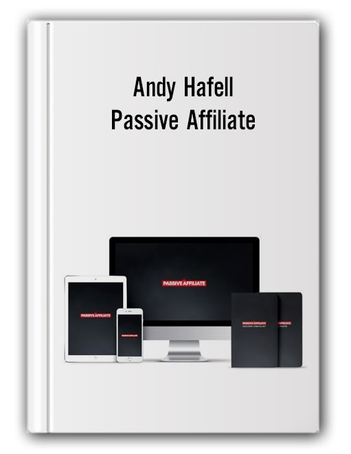 Andy Hafell - Passive Affiliate