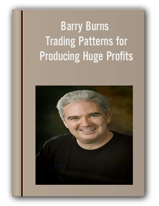 Barry Burns – Trading Patterns for Producing Huge Profits
