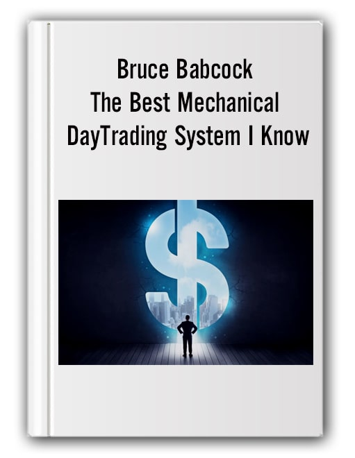 Bruce Babcock - The Best Mechanical DayTrading System I Know