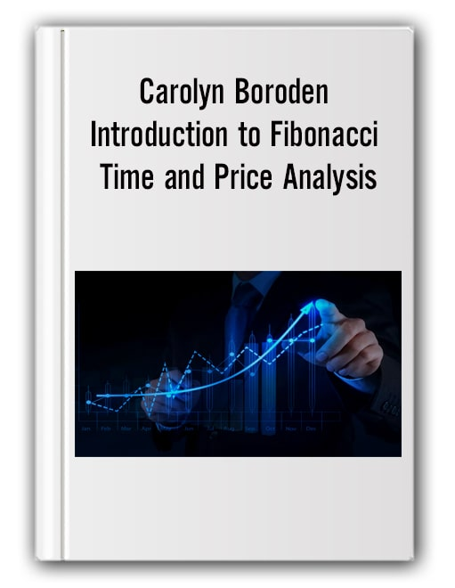 Carolyn Boroden – Introduction to Fibonacci Time and Price Analysis