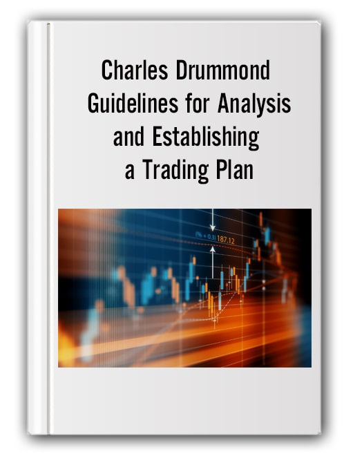 Charles Drummond - Guidelines for Analysis and Establishing a Trading Plan