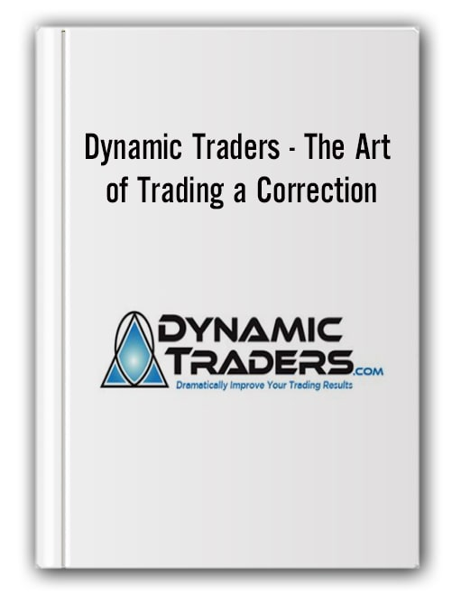 Dynamic Traders - The Art of Trading a Correction