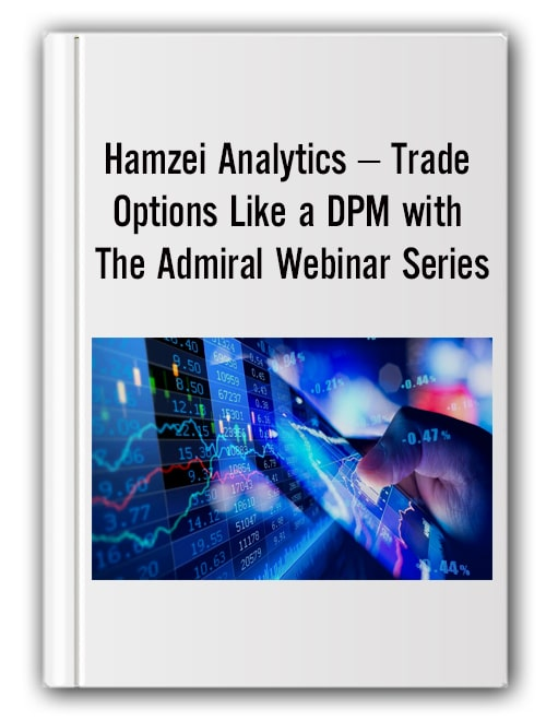 Hamzei Analytics – Trade Options Like a DPM with The Admiral Webinar Series