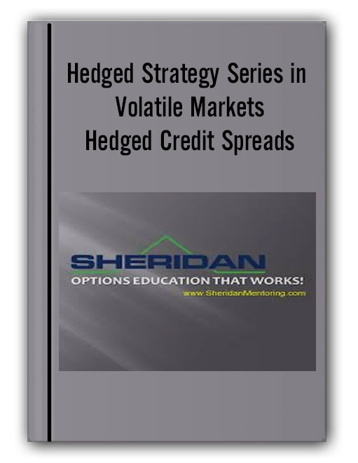 Hedged Strategy Series in Volatile Markets – Hedged Credit Spreads
