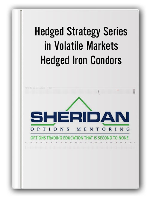Sheridanmentoring – Hedged Strategy Series in Volatile Markets – Hedged Iron Condors