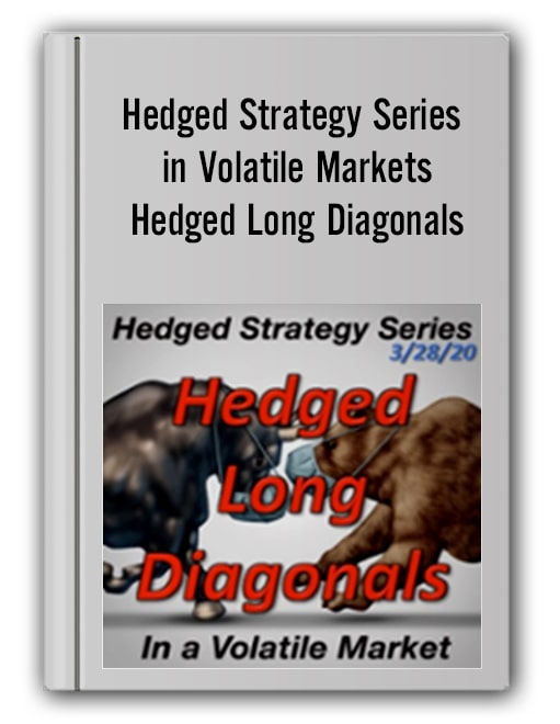 Hedged Strategy Series in Volatile Markets – Hedged Long Diagonals