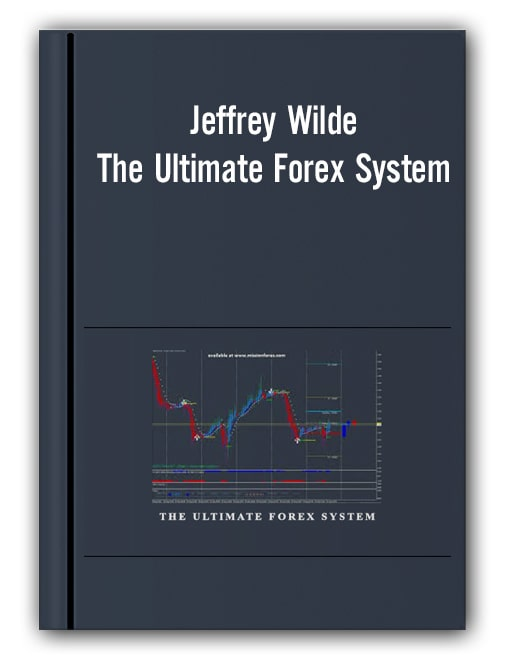 Jeffrey Wilde – The Ultimate Forex System