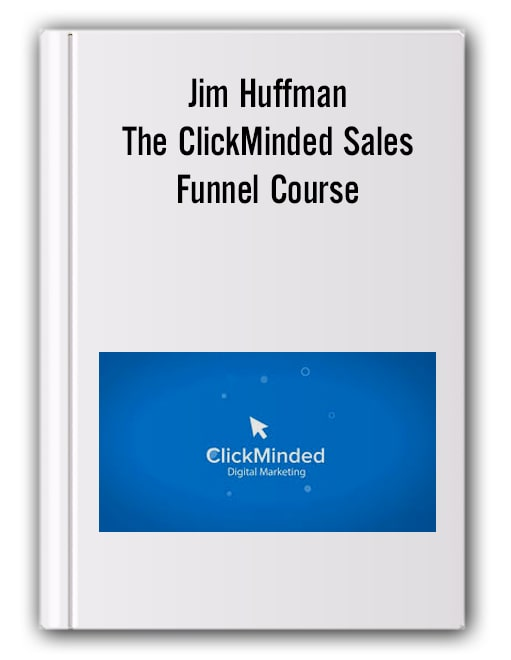 Jim Huffman - The ClickMinded Sales Funnel Course