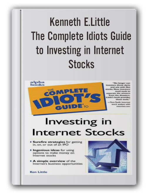 Kenneth E.Little - The Complete Idiots Guide to Investing in Internet Stocks