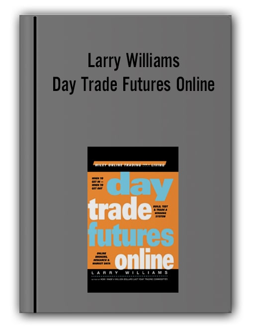 Larry Williams - Day Trade Futures Online