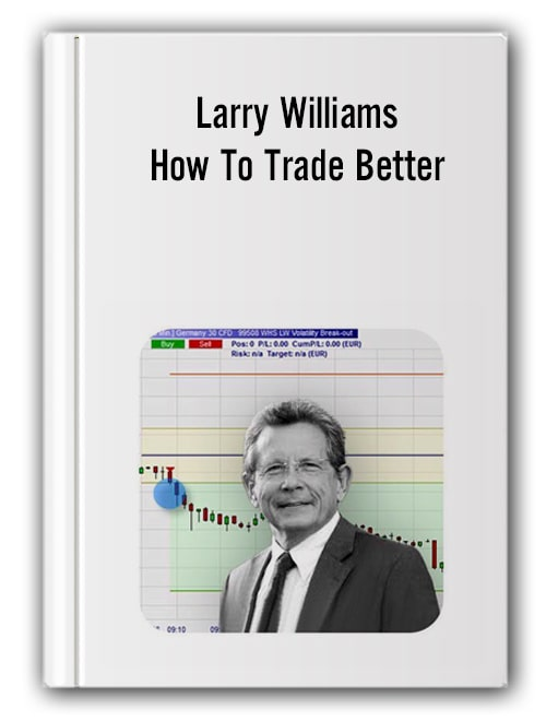 Larry Williams - How To Trade Better
