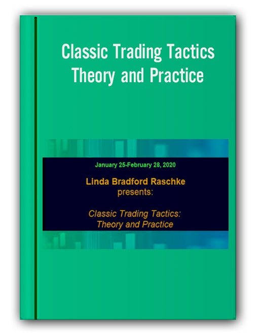 Lindaraschke – Classic Trading Tactics: Theory and Practice