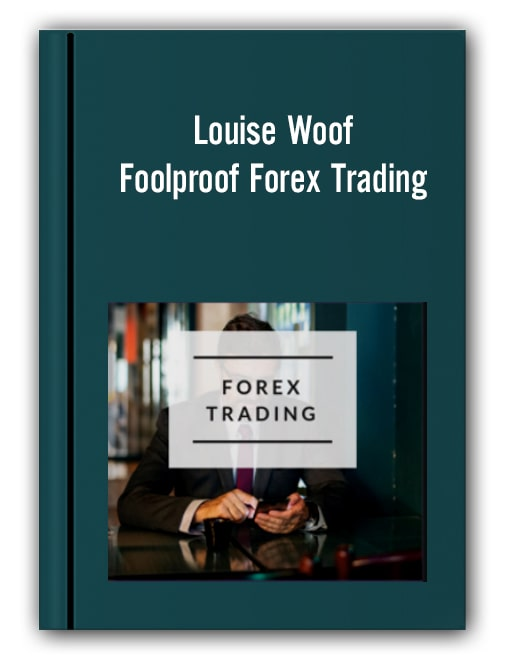 Louise Woof – Foolproof Forex Trading