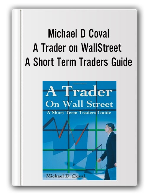 Michael D Coval - A Trader on WallStreet A Short Term Traders Guide-min