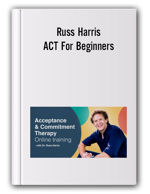 Russ Harris - ACT For Beginners