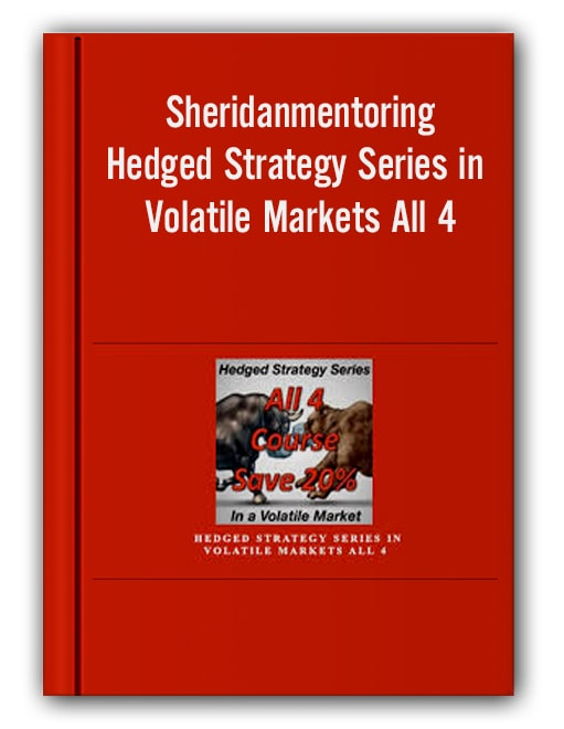Sheridanmentoring – Hedged Strategy Series in Volatile Markets All 4