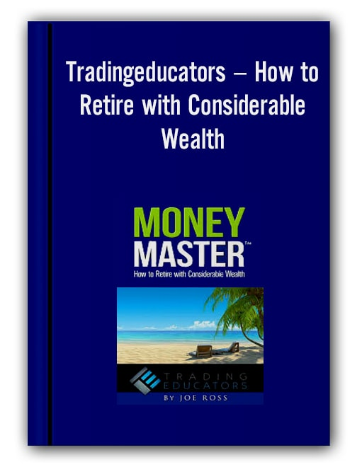 Tradingeducators – How to Retire with Considerable Wealth