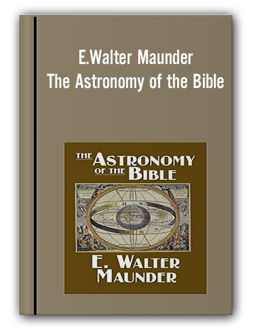 E.Walter Maunder – The Astronomy of the Bible